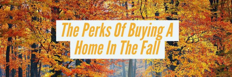 Three Reasons to Buy a Home in the Fall